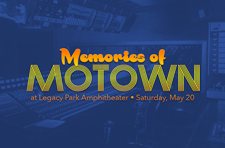 Memories of Motown at Legacy Park Amphitheater