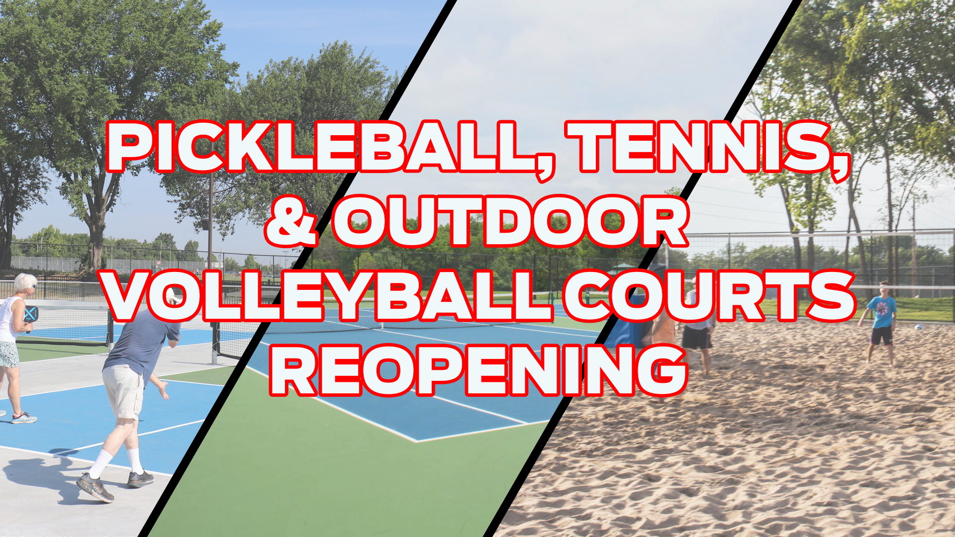 Pickleball, tennis, and outdoor sand volleyball courts reopened